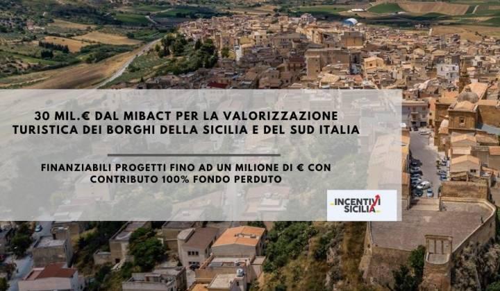 Immagine articolo: 30 mil.€ dal MIBACT per finanziare progetti per la valorizzazione turistica dei Borghi della Sicilia e del SUD italia
