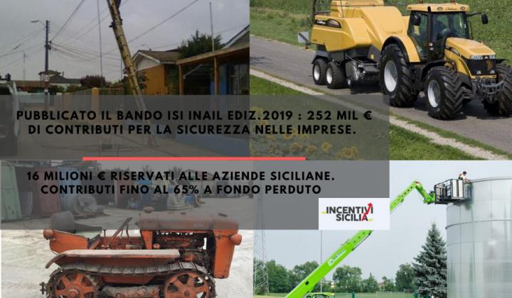 Immagine articolo: Pubblicato il bando Isi INAIL ediz.2019 : 252 mil € di contributi per la sicurezza nelle imprese. 16 milioni € riservati alle aziende siciliane