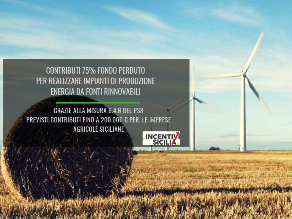 Immagine articolo: Contributi per finanziare impianti eolici e fotovoltaici in Sicilia. Fondo perduto del 75% grazie alla misura 6.4.B del PSR Sicilia.